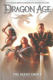 Dragon Age Volume 1: The Silent Grove av David Gaider og Alexander Freed (Innbundet)