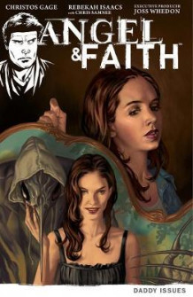 Angel & Faith Volume 2: Daddy Issues av Christos Gage (Heftet)