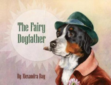 The Fairy Dogfather av Alexandra Day (Innbundet)