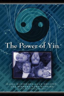 The Power of Yin av Hazel Henderson, Jean Houston og Barbara Marx-Hubbard (Heftet)