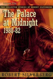 The Palace at Midnight av Robert Silverberg (Heftet)