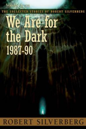 We Are for the Dark av Robert Silverberg (Heftet)