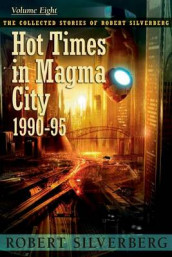 Hot Times in Magma City av Robert Silverberg (Heftet)
