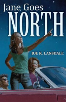 Jane Goes North av Joe R Lansdale (Innbundet)