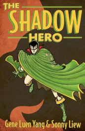 The Shadow Hero av Gene Luen Yang (Heftet)