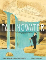 Omslag - Fallingwater: The Building of Frank Lloyd Wright's Masterpiece