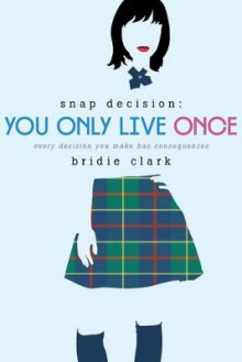 You Only Live Once av Bridie Clark (Heftet)