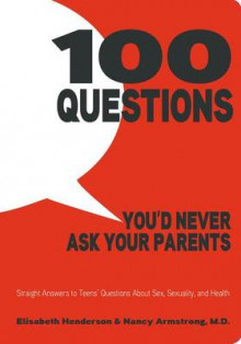 100 Questions You'd Never Ask Your Parents av Elisabeth Henderson og Nancy Armstrong (Heftet)