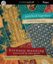 Patched Together av Brennan Manning  (Lydbok-CD)