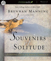 Souvenirs of Solitude av Brennan Manning  (Lydbok-CD)