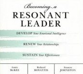 Becoming a Resonant Leader av Richard Boyatzis, Fran Johnston og Annie McKee (Lydbok-CD)