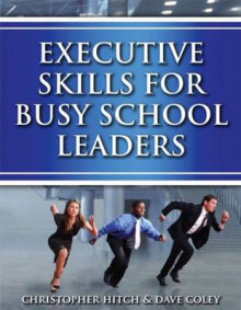 Executive Skills for Busy School Leaders av David Coley og Chris Hitch (Heftet)