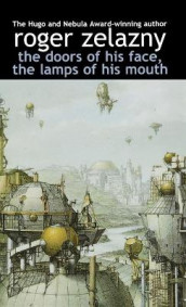The Doors of His Face, the Lamps of His Mouth av Roger Zelazny (Innbundet)