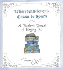 When Wanderers Cease to Roam av Vivian Swift (Innbundet)