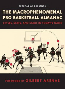 FreeDarko Presents the Macrophenomenal Pro Basketball Almanac av Bethlehem Shoals, Dr. Lawyer IndianChief og Silverbird 5000 (Innbundet)
