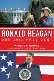 Ronald Reagan Our 40th President av Winston Groom (Heftet)