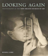 Omslag - Looking Again: Photography at the New Orleans Museum of Art