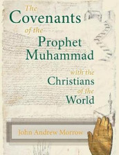 The Covenants of the Prophet Muhammad with the Christians of the World av John a Morrow (Heftet)