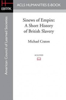Sinews of Empire av Michael Craton (Heftet)
