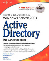 How to Cheat at Designing a Windows Server 2003 Active Directory Infrastructure av Brian Barber, Michael Cross, Hal Kurz og Melissa M. Meyer (Heftet)