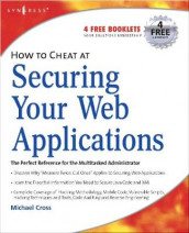 How to Cheat at Securing Your Web Applications av Michael Cross (Heftet)