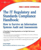The IT Regulatory and Standards Compliance Handbook av Craig S. Wright (Heftet)