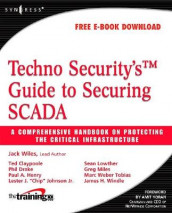 Techno Security's Guide to Securing SCADA av Ted Claypoole, Phil Drake, Paul A. Henry, Lester J. Johnson Jr., Sean Lowther, Greg Miles, Marc Weber Tobias, Jack Wiles og James H. Windle (Heftet)