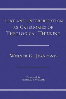 Text and Interpretation as Categories of Theological Thinking av Werner G Jeanrond (Heftet)
