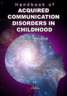 Handbook of Acquired Communication Disorders in Childhood av Bruce E. Murdoch (Heftet)