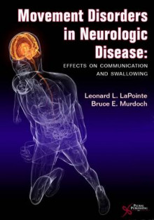 Movement Disorders in Neurologic Disease av Leonard L. LaPointe og Bruce E. Murdoch (Heftet)
