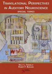 Translational Perspectives in Auditory Neuroscience av Robert Francis Burkard og Kelly L. Tremblay (Innbundet)