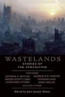 Wastelands: Stories of the Apocalypse av Stephen King, Cory Doctorow, George R. R. Martin, Octavia E. Butler, Jonathan Lethem, Orson Scott Card, Gene Wolfe, Jack McDevitt og Nancy Kress (Heftet)
