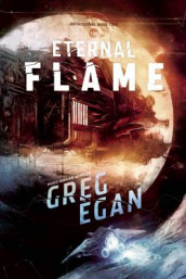 The Eternal Flame av Greg Egan (Innbundet)