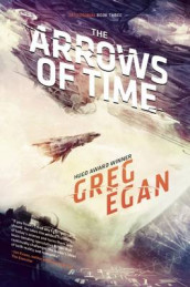 The Arrows of Time av Greg Egan (Innbundet)