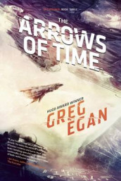 The Arrows of Time av Greg Egan (Heftet)