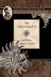 The Dream of X and Other Fantastic Visions av William Hope Hodgson (Heftet)