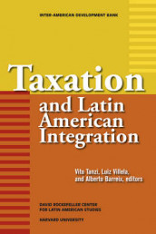 Taxation and Latin American Integration av Reuven S. Avi-yonah, Alberto Barreix, Richard M. Bird, Vito Tanzi og Luiz Villela (Heftet)