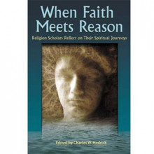 When Faith Meets Reason av Charles W. Hedrick, Susan Elliott, David Galston, Glenna S. Jackson, Paul A. Laughlin, Nigel Leaves, Darren J. N. Middleton og Robert M. Price (Heftet)
