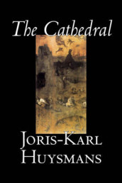 The Cathedral av Joris-Karl Huysmans (Innbundet)