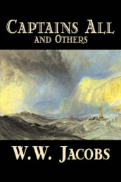 Captains All and Others by W. W. Jacobs, Fiction, Short Stories av W W Jacobs (Heftet)