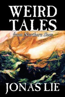 Weird Tales from Northern Seas av Jonas Lie (Heftet)