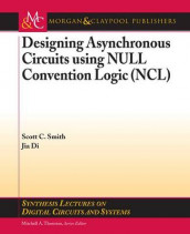 Designing Asynchronous Circuits using NULL Convention Logic (NCL) av Jia Di og Scott Smith (Heftet)