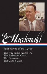 Omslag - Ross MacDonald: Four Novels of the 1950s: The Way Some People Die / The Barbarous Coast / The Doomsters / The Galton Case