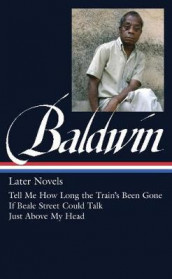 James Baldwin: Later Novels av James Baldwin (Innbundet)