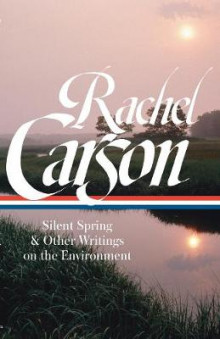 Rachel Carson: Silent Spring & Other Environmental Writings av Rachel Carson (Innbundet)