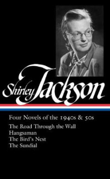 Shirley Jackson: Four Novels of the 1940s & 50s (LOA #336) av Shirley Jackson (Innbundet)