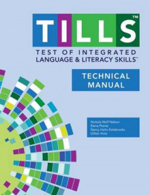 Test of Integrated Language and Literacy Skills (R) (TILLS (R)) Technical Manual av Nickola W. Nelson, Elena Plante, Nancy Helm-Estabrooks og Gillian Hotz (Heftet)