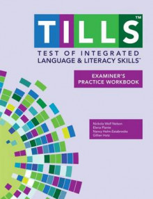 Test of Integrated Language and Literacy Skills (R) (TILLS (R)) Examiner's Practice Workbook av Nickola W. Nelson, Elena Plante, Nancy Helm-Estabrooks og Gillian Hotz (Heftet)