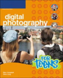 Digital Photography for Teens av Marc Campbell og Dave Long (Heftet)
