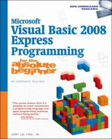 Microsoft (R) Visual Basic 2008 Express Programming for the Absolute Beginner av Jerry Lee Ford (Heftet)